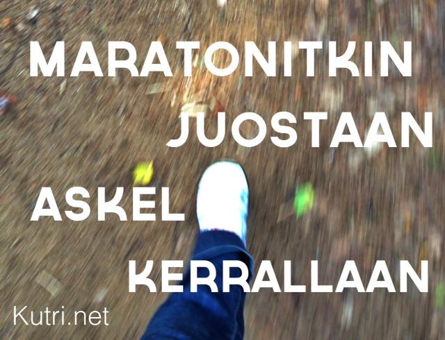 Maratonitkin juostaan askel kerrallaan